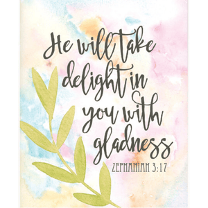 Watercolor Scripture Verse Art Print | He Will Take Delight In You With Gladness | Zephaniah 3:17