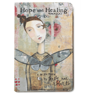 Hope and Healing Gift Book Kelly Rae Roberts