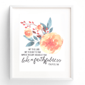 Love & Faithfulness Scripture Verse Watercolor Art Print | Psalm 115:2