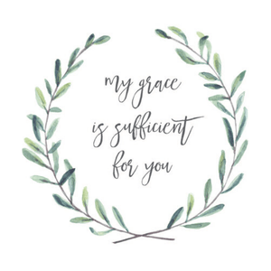 My Grace is Sufficient for You 2 Corinthians 12:9 Bible Verse Watercolor Art Print