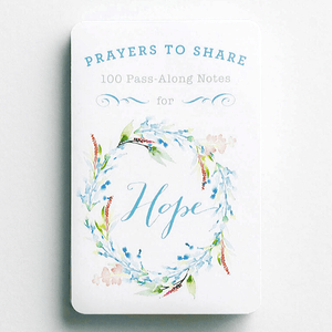 Prayers To Share | 100 Pass Along Notes of Hope