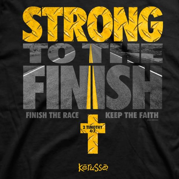 Strong to the Finish Christian T-Shirt Close - Clothed with Truth