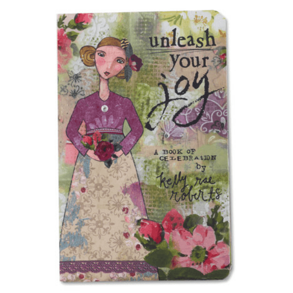 Unleash Your Joy Gift Book | Kelly Rae Roberts