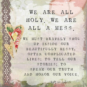 Kelly Rae Roberts We Are All Holy Matted Print | Artist Signed