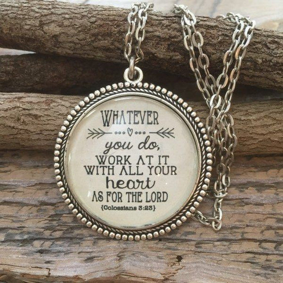Whatever You Do, Work At It With All Your Heart Necklace | Colossians 3:23 | Never Lose Hope