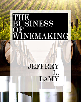 Front cover image for the book The Business Of Winemaking by Jeffery L Lamy