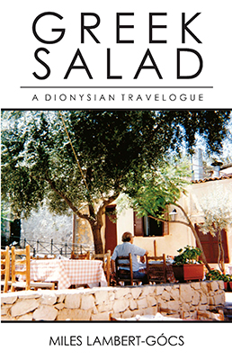 Front cover image for the book Greek Salad A Dionysian Travelogue