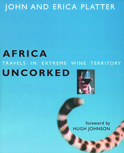 Front cover image for the book Africa Uncorked Travels in Extreme Wine Territory