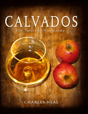 Front cover image for the book Calvados The Spirit of Normandy