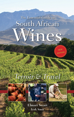 Front cover image for the book Essential Guide to South African Wines Terroir & Travel