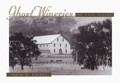 Front cover image for the book Ghost Wineries of the Napa Valley