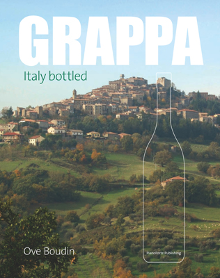 Front cover image for the book Grappa Italy Bottled A Guide to Italy's Famed Spirit