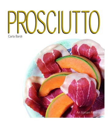 Front cover image for the book Prosciutto The Italian Pantry Series