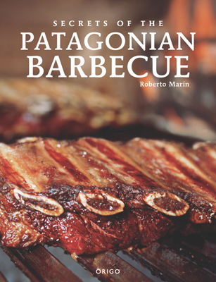 Front cover image for the cookbook Secrets of the Patagonian Barbecue