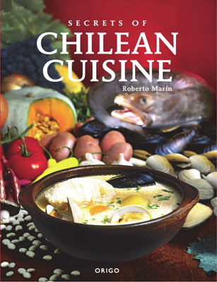 Front cover image for the cookbook Secrets of Chilean Cuisine
