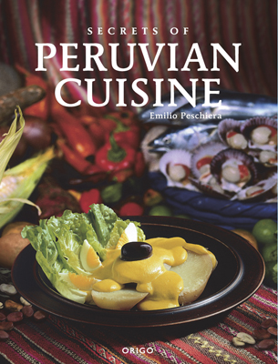 Front cover image for the cookbook Secrets of Peruvian Cuisine