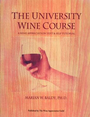 Front cover image for the book The University Wine Course by Marian Baldy