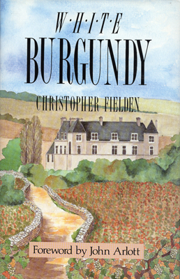 Front cover image for the book White Burgundy A Guide to France's Premier White Wine