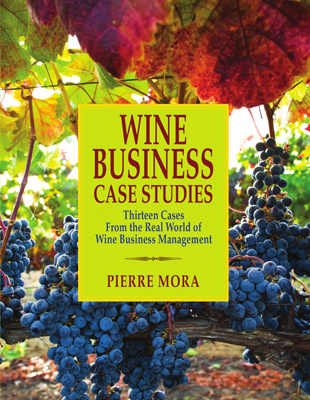 Front cover image for the book Wine Business Case Studies Thirteen Cases from the Real World of Wine Business Management
