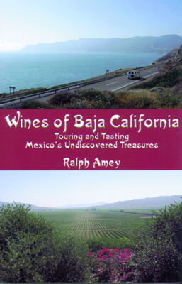Front cover image for the book Wines of Baja California Touring and Tasting Mexico's Undiscovered Treasures