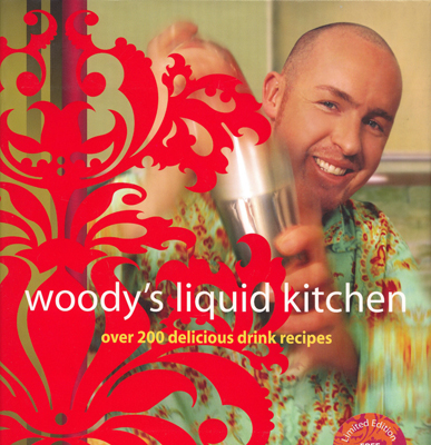 Front cover image for the book Woody's Liquid Kitchen Over 200 Delicious Drink Recipes