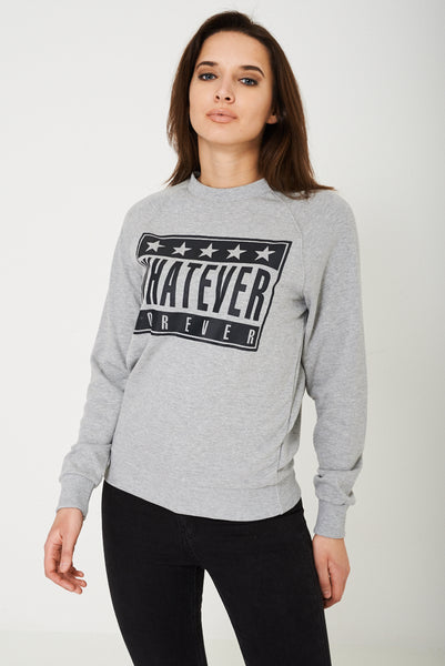 Whatever Forever Unisex Grey Slogan Jumper
