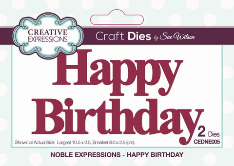 Happy Birthday Noble Expressions Die Sue Wilson Creative Expressions CEDNE005
