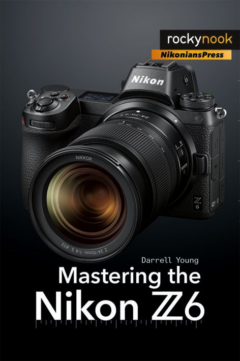 Rocky Nook Mastering the Nikon Z6 (Available 7/1/19)
