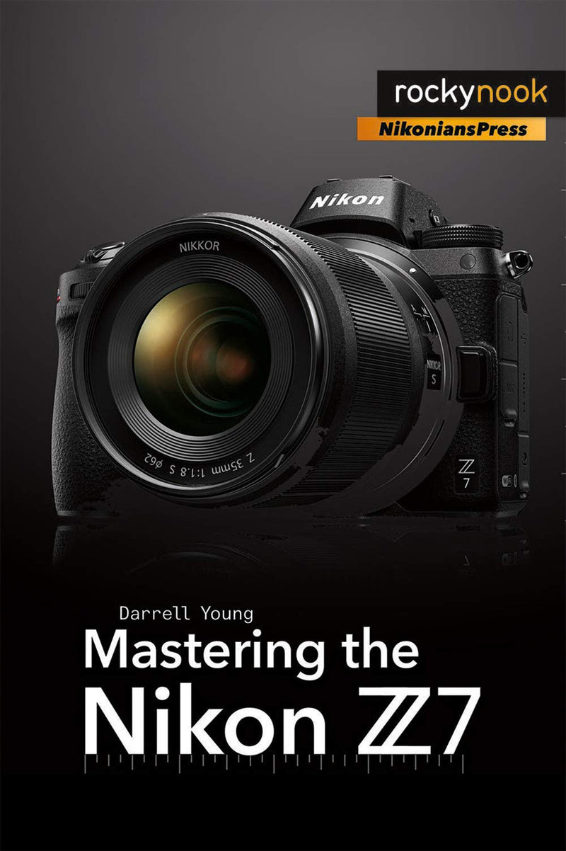 Rocky Nook Mastering the Nikon Z7 (Available Late September)