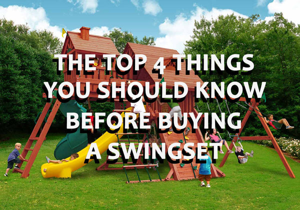 The Top 4 Things You Should Know About A Swing Set Before