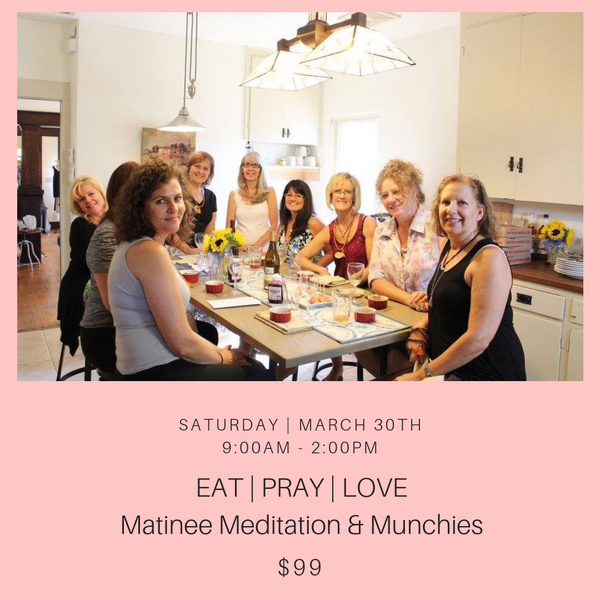 Matinee, Meditation, & Munchies - EAT  PRAY LOVE