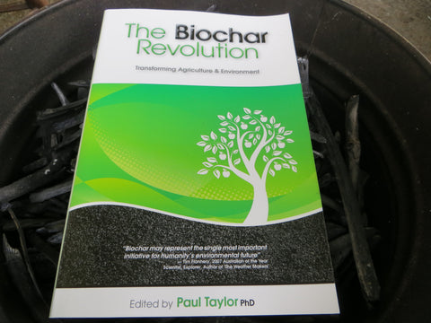 The Biochar Revolution... Edited by Paul Taylor