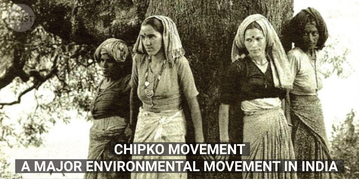 Chipko Movement - A Major Environmental Movement in India