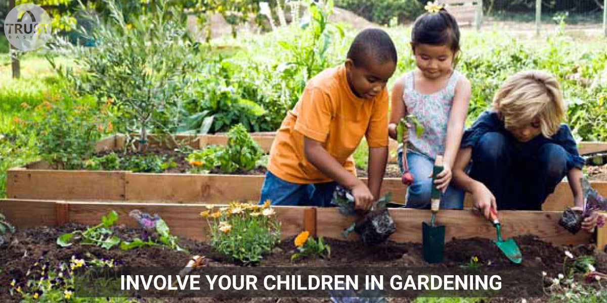 Involve your children in gardening