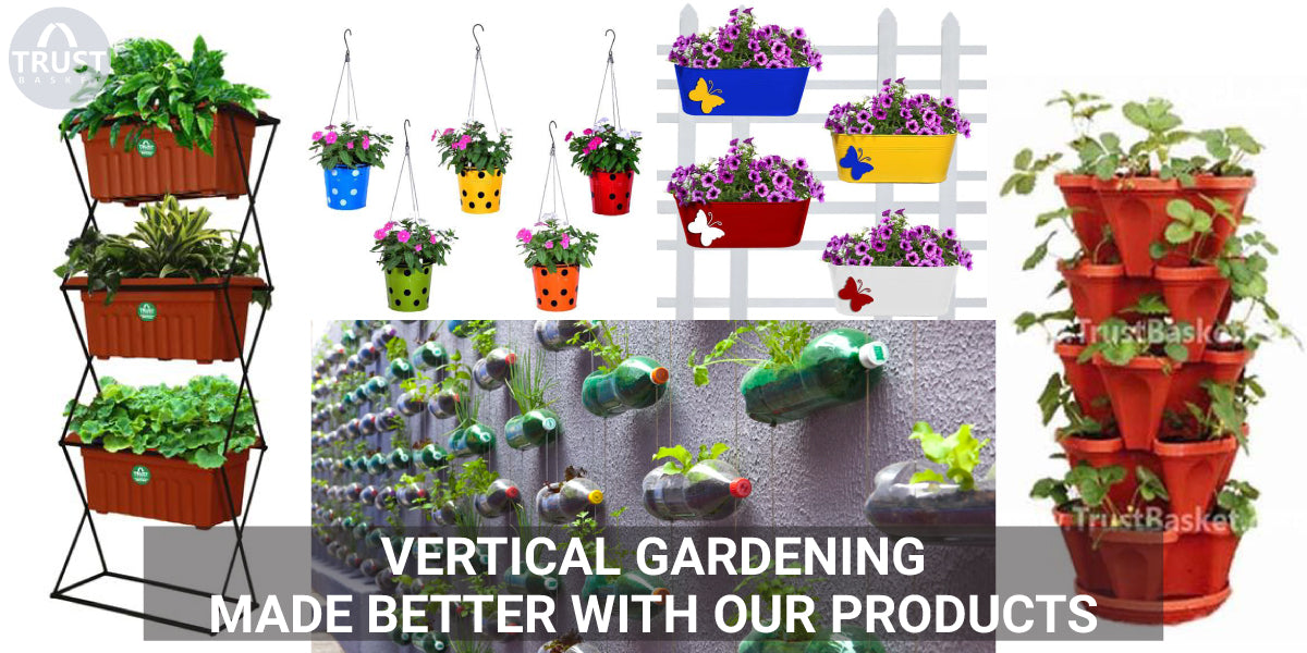 Vertical Gardening made better with our products