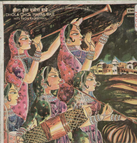 Dhola Dhol Majira Baje Hits From Rajasthan Bollywood Vinyl LP