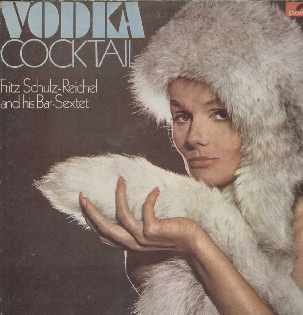 Vodka Cocktail Fritz Schulz- Reichel And His Bar- Sextet English Vinyl LP
