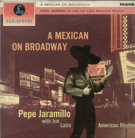 A Mexican Broadway Pepe jaramillo With His Latin-American Rhythm English Vinyl LP