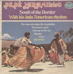Pepe Jaramillo South Of The border With His Latin American Rhythm English Vinyl LP