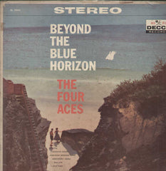 Beyond The Blue Horizon The Four Aces English Vinyl LP