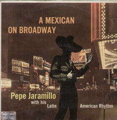 A Mexican On Broadway Pepe Jaramillo With His Latin English Vinyl LP
