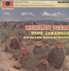 Mexican Pizza Pepe Jaramillo And His Latin- American Rhythm English Vinyl LP