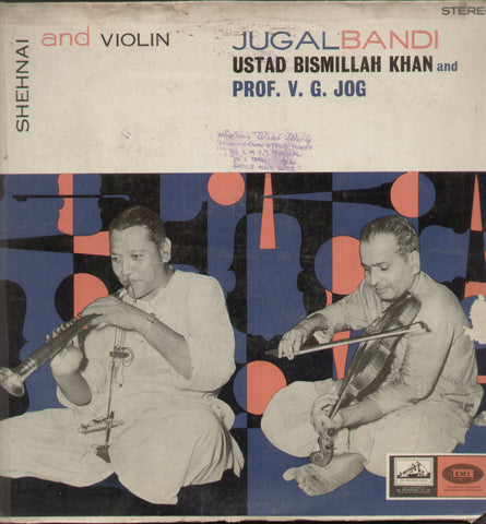 Jugal Bandi Ustad Bismillah Khan and Prof. V.G. Jog - Classical Bollywood Vinyl LP