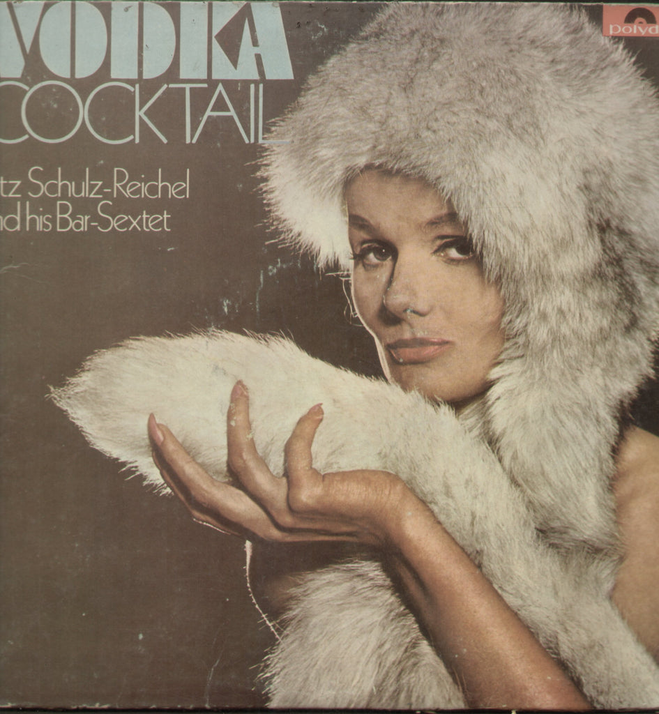 Vodka Cocktail Fritz Schulz- Reichel And His Bar- Sextet - English Bollywood Vinyl LP