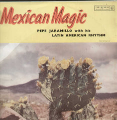 Mexican Magic PEPE JARAMILLO with his Latin American Rhythm English Vinyl LP