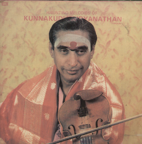 Haunting Melodies of Kunnakudi Vaidyanathan - Classical Bollywood Vinyl LP