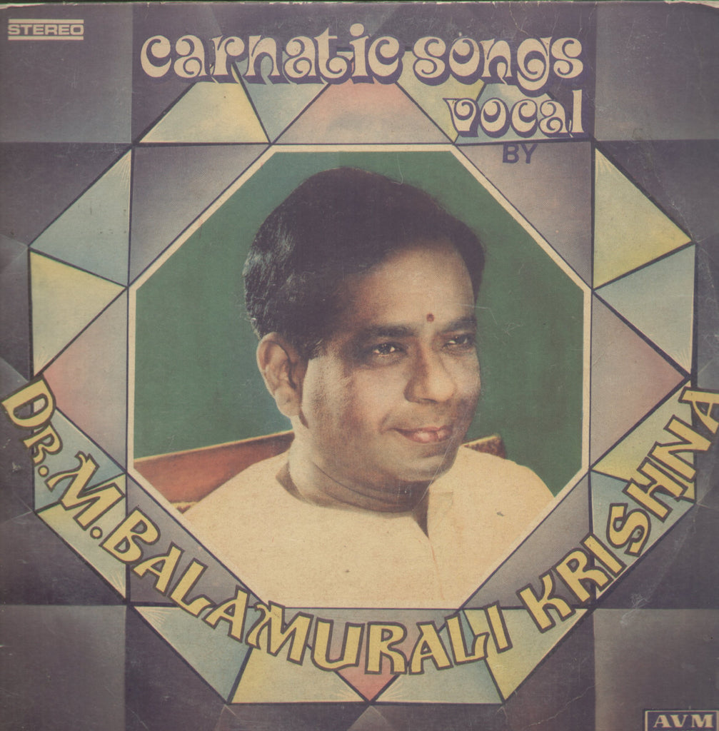 Carnatic Songs Vocal By Dr. M. Balamuralikrishna - Classical Bollywood Vinyl LP