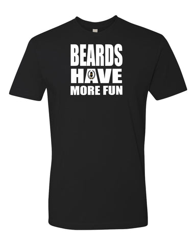 Beards Have More Fun tees