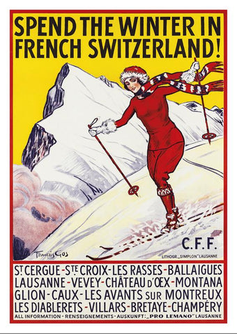 SPEND THE WINTER IN SWITZERLAND - Poster by François Gos about 1915