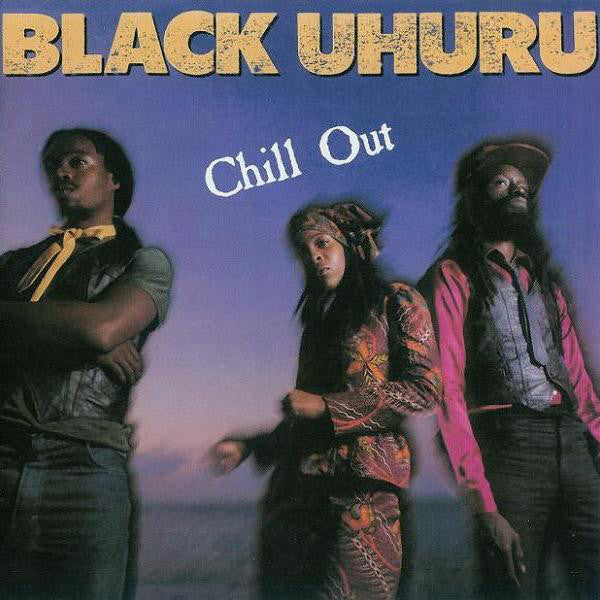 Black Uhuru Chill Out Album Cover - Adsum